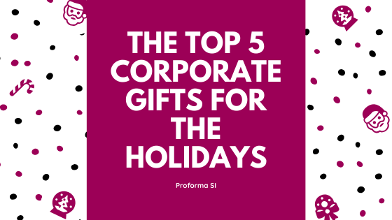 The Top 5 Corporate Gifts for the Holidays