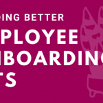 Building Better Employee Onboarding Kits