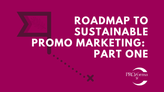 Roadmap to Sustainable Promo Marketing: Part One